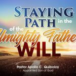 Staying in the Path of the Almighty Father's Will